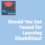 Should you get tested for learning disabilities?