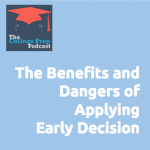 The Benefits and Dangers of Applying Early Decision