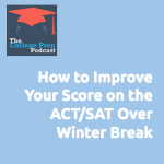 How to Improve Your Score on the ACT/SAT Over Winter Break