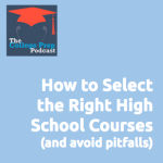 How to select the right high school courses