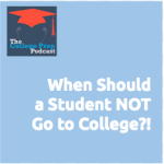 When should a student not go to college?