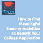 How to find meaningful summer activities to benefit your college application