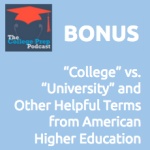 """College"" vs. ""University"" and Other Helpful Terms From American Higher Education"