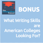 What Writing Skills Are American Colleges Looking For?