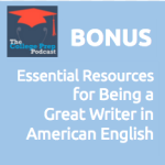Essential Resources for Being a Great Writer in American English