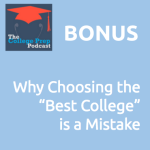 "Why Choosing the ""Best College"" is a Mistake"