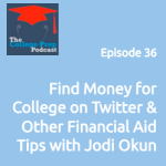Find Money for College on Twitter & Other Financial Aid Tips with Jodi Okun