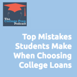 Top Mistakes Students Make When Choosing College Loans