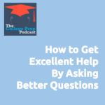 How to Get Excellent Help By Asking Better Questions