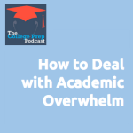 How to Deal with Academic Overwhelm