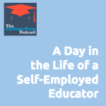 A Day in the Life of a Self Employed Educator