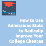 How to Use Admissions Statistics to Radically Improve College Chances