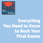 Everything You Need to Know to Rock your Finals