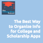 The Best Way to Organize for College & Scholarship Apps