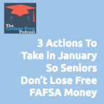 3 Actions to Take in January So Seniors Don't Lose Free FAFSA Money