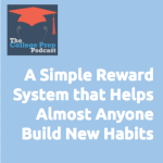 A Simple Reward System that Helps Almost Anyone Build New Habits