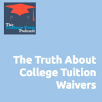 The Truth About College Tuition Waivers