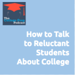 How to Talk to Reluctant Students About College