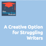 A Creative Option for Struggling Writers