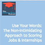 The Non-Intimidating Approach to Scoring Jobs & Internships