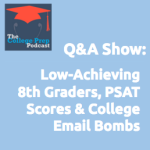 Low Achieving 8th Graders, PSAT Scores & College Email Bombs