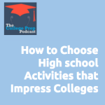 How to Choose High School Activities That Impress Colleges