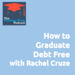 How to Graduate Debt Free with Rachel Cruze