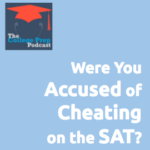 Were you accused of cheating on the SAT?