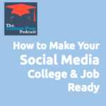How to Make Your Social Media College and Job Ready