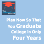 Plan Now So That You Graduate College in Only Four Years