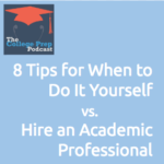 8 Tips for When to Do It Yourself versus Hire an Academic Professional