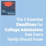 The 5 Essential Deadlines for College Admissions That Every Family Should KNow