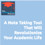 A Note Taking Tool That Will Revolutionize Your Academic Life