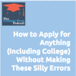 How to Apply for Anything (Including College) Without Making These Silly Errors