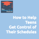 How to Help Teens Get Control of Their Schedules