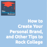 How to Create Your Personal Brand and Other Tips to Rock College