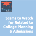 Scams to Watch for Related to College Planning & Admissions | Megan Dorsey | Gretchen Wegner |