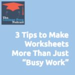 "3 Tips to Make Worksheets More Than Just ""Busy Work"" 