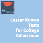 Lesser Known Tests for College Admission | Megan Dorsey | Gretchen Wegner | ACT | SAT | College Admissions