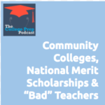 Community Colleges, Big Name Schools, University, Universities, National Merit Scholarships, Bad Teacher, Bad Teachers, Q&A, Help, Megan Dorsay, Gretchen Wegner