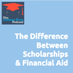 Megan Dorsey, The College Prep Podcast, Scholarships, Financial Aid, Education, College, University,