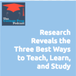 Gretchen Wegner, Megan Dorsey, Megan Sumeracki, Yana Weinstein, The Learning Scientists, Best ways to teach, best ways to learn, best ways to study, best way to learn, best way to teach, best way to learn, NCTQ, college, students, College Prep Podcast