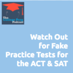 Megan Dorsey, The College Prep Podcast, Fake Practice Tests for the ACT & SAT,
